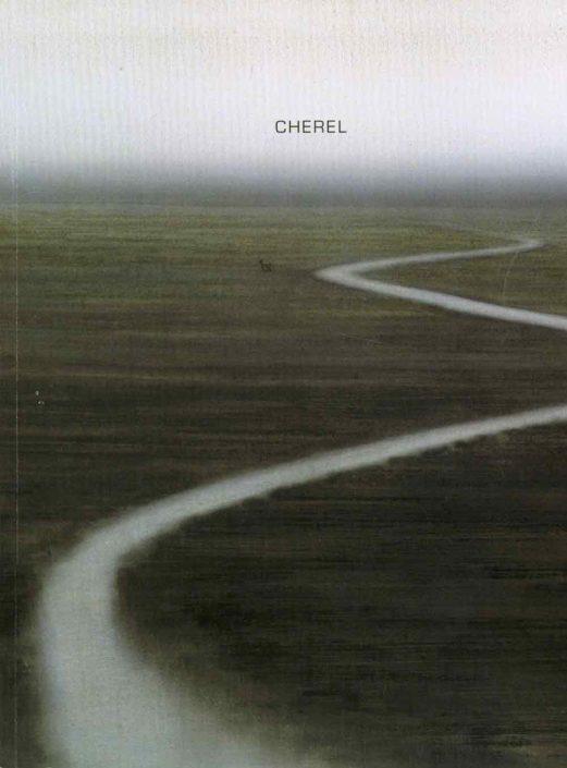 Catalogue Exposition Cherel 2009 - Galerie Felli
